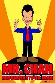 Mr. Chan: Misunderstood Man
