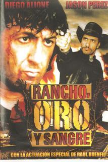 Rancho, Oro y Sangre