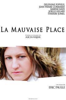 La Mauvaise Place