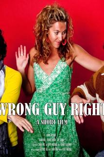 Wrong Guy Right