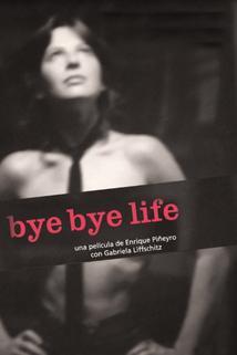 Bye Bye Life