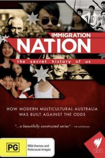 Immigration Nation: The Secret History of Us