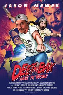 Deet N Bax Save the World, Part 1