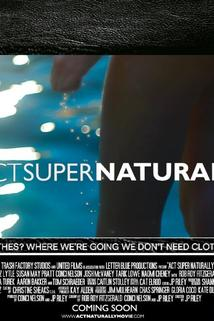 Act Super Naturally