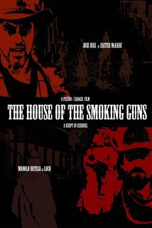 The House of the Smoking Guns