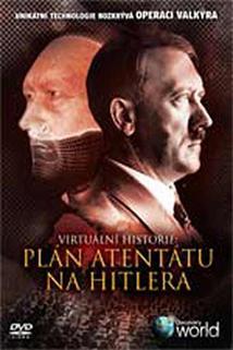 Virtuální historie: Plán atentátu na Hitlera