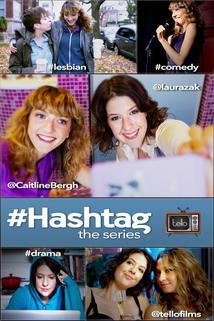 #Hashtag: The Series