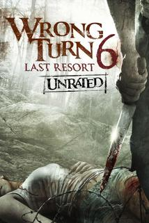 Wrong Turn 6  - Wrong Turn 6: Last Resort