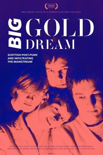 Big Gold Dream: The Sound of Young Scotland 1977-1985