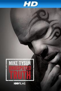 Mike Tyson: Undisputed Truth  - Mike Tyson: Undisputed Truth