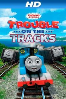 Thomas & Friends: Trouble on the Tracks  - Thomas & Friends: Trouble on the Tracks