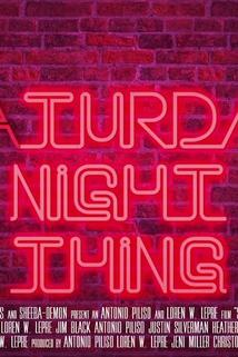 Saturday Night Thing  - Saturday Night Thing