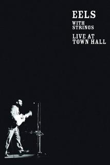 Eels with Strings: Live at Town Hall