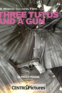 Three Tutus and a Gun