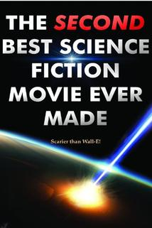 The Second Best Science Fiction Movie Ever Made