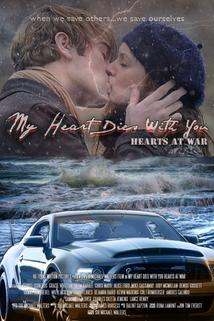 My Heart Dies with You: Hearts at War