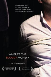 Where's the Bloody Money?