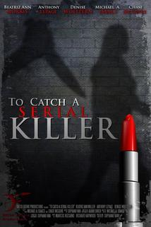 To Catch a Serial Killer