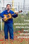 Problém s komáry a jiné příběhy (2007)