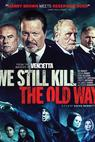 We Still Kill the Old Way ()