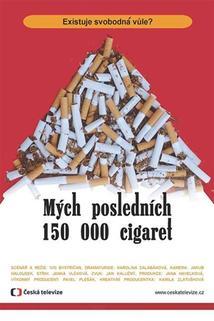 Mých posledních 150 000 cigaret