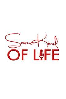 Some Kind of Life - Some Kind of Hope  - Some Kind of Hope