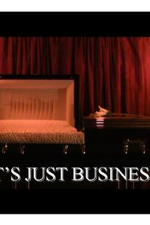 It's Just Business