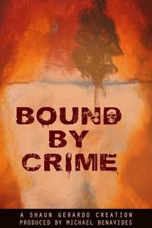 Bound by Crime  - Bound by Crime