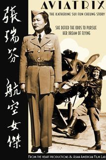 Aviatrix: The Katherine Sui Fun Cheung Story  - Aviatrix: The Katherine Sui Fun Cheung Story