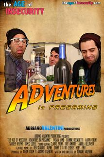 The Age of Insecurity: Adventures in Pregaming
