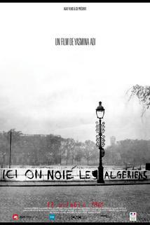 Ici on noie les Algériens: 17 Octobre 1961
