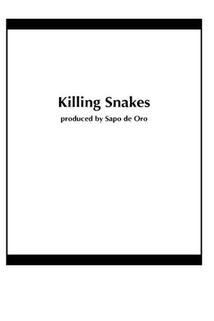 Killing Snakes