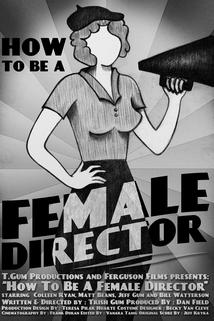 How to Be a Female Director