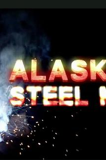 Alaskan Steel Men