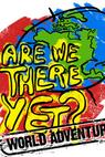 Are We There Yet?: World Adventure (2007)