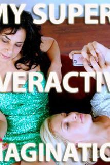 My Super-Overactive Imagination