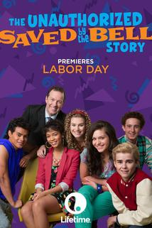 The Unauthorized Saved by the Bell Story  - The Unauthorized Saved by the Bell Story