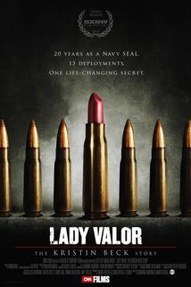 Lady Valor: The Kristin Beck Story  - Lady Valor: The Kristin Beck Story