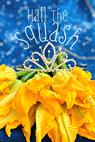 All Hail the Squash Blossom Queen