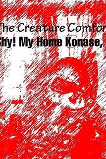 The Creature Comforts: Shy! My Home Konase, Shy!