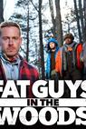 Fat Guys in the Woods (2014)