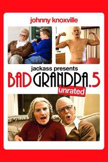 Jackass: Děda Mizera .5  - Jackass Presents: Bad Grandpa .5