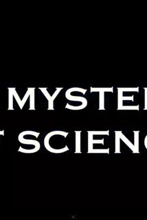 The Mysteries of Science  - The Mysteries of Science