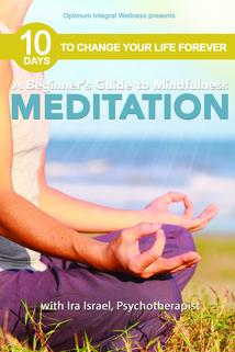 Beginner's Guide to Mindfulness Meditation, A