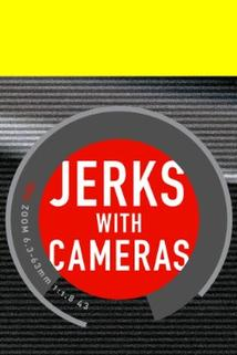 Jerks with Cameras