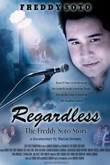 Regardless: The Freddy Soto Story