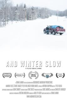 And Winter Slow