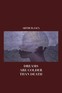 Dreams Are Colder Than Death