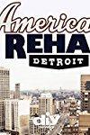American Rehab: Detroit  - American Rehab: Detroit