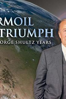 Turmoil & Triumph: The George Shultz Years